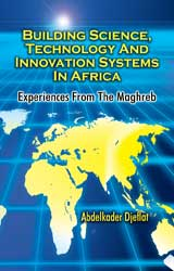 Building Science, Technology and Innovation Systems in Africa: Experiences From The Maghreb