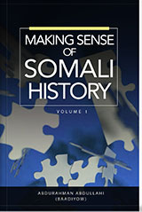 Making Sense of Somali History Volume 1