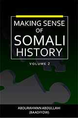 Making Sense of Somali History: Volume 2