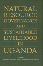 NATURAL RESOURCE GOVERNANCE AND SUSTAINABLE LIVELIHOOD IN UGANDA