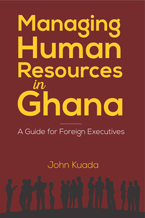 Managing Human Resources in Ghana: A Guide for Foreign Executives