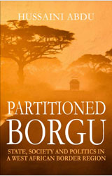 PARTITIONED BORGU: State, Society and Politics in a West African Border Region