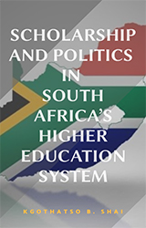 Scholarship and Politics in South Africa's Higher Education System