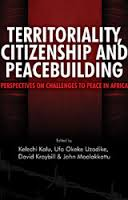 Territoraility, Citizenship and Peacebuilding: Perspectives on Challenges to Peace in Africa